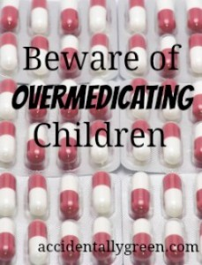 Beware of Overmedicating Children