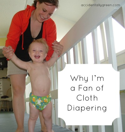 Why I am a Fan of Cloth Diapering {Accidentally Green}