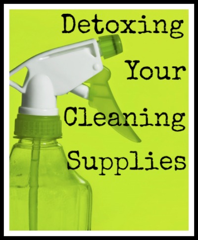 Detoxing Your Cleaning Supplies