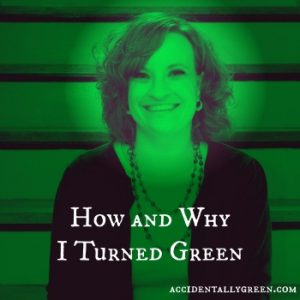 How and Why I Turned Green