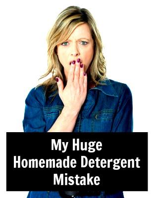 My Huge Homemade Detergent Mistake