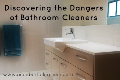 Discovering the Dangers of Bathroom Cleaners