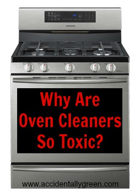 Why Are Oven Cleaners So Toxic