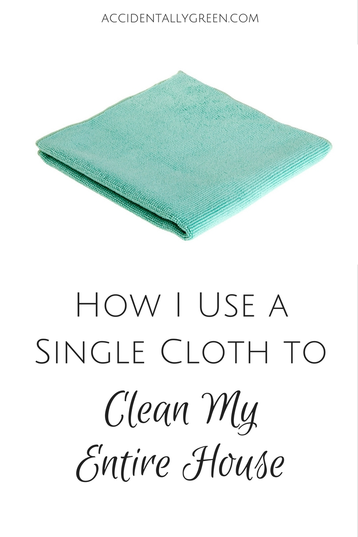Tired Of Cleaning Products Learn How I Use A Single Cloth To Clean My Entire