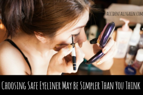 Choosing Safe Eyeliner May Be Simpler Than You Think {Accidentally Green}