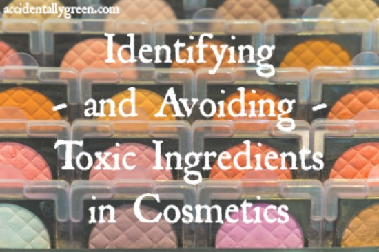 Identifying and Avoiding Top Toxins in Cosmetics {Accidentally Green}