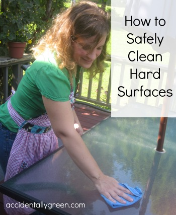 How to Safely Clean Hard Surfaces {Accidentally Green}