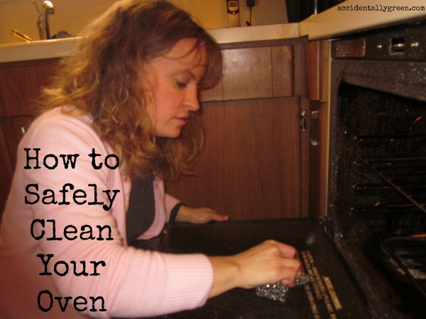 How to Safely Clean Your Oven {Accidentally Green}
