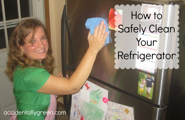 How to Safely Clean Your Refrigerator {Accidentally Green}