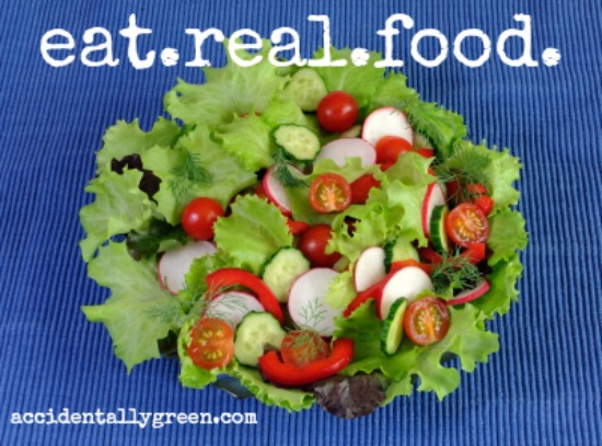 Eat.Real.Food. {Accidentally Green}