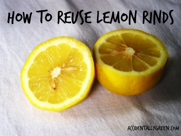 How to Reuse Lemon Rinds {Accidentally Green}