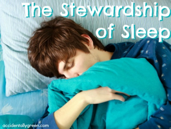 The Stewardship of Sleep