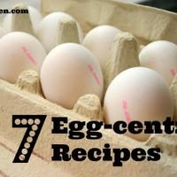 7 Egg-centric Recipes