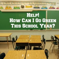 Help! How Can I Go Green This School Year?