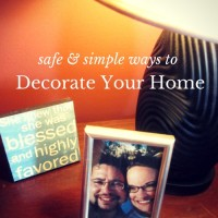 Safe and Simple Ways to Decorate Your Home