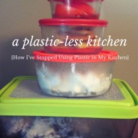 A Plastic-less Kitchen {How I've Stopped Using Plastic in My Kitchen}