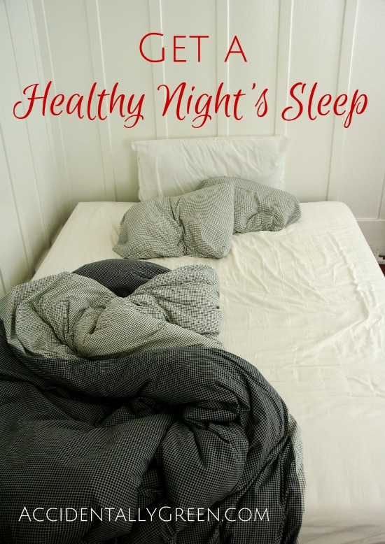 Get a Healthy Night's Sleep {AccidentallyGreen.com}