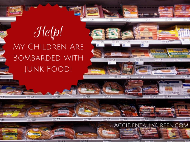 Help! My Children Are Bombarded with Junk Food! {AccidentallyGreen.com}
