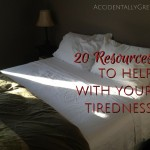 20 Resources to Help WIth Your Tiredness {AccidentallyGreen.com}