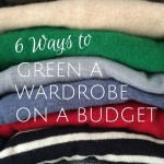 6 Ways to Green a Wardrobe on a Budget {AccidentallyGreen.com}