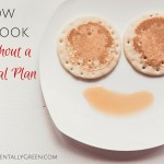 How I Cook Without a Meal Plan {AccidentallyGreen.com}