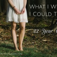 What I Wish I Could Tell My 22-Year-Old Self