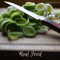 The Day I Learned I Could Cook Real Food