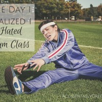 The Day I Realized I Hated Gym Class