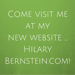 Come visit me at my new website ... HilaryBernstein.com!