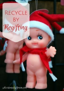This Christmas, Recycle by Regifting